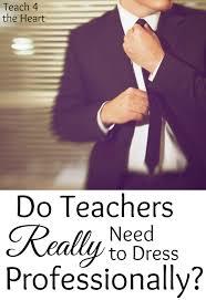 do teachers really need to dress professionally