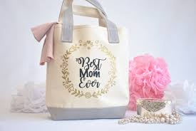 mom gifts best mom ever tote bag mothers day gift gift for mom mom gifts