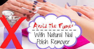 safe nail polish remover alternatives without the fumes simple