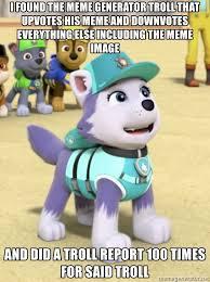 Meme Generator Troll - i found the meme generator troll that upvotes his meme and downvotes