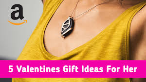 buy on amazon 5 valentines gifts for her you can buy on amazon u2013 your gift