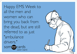 Ambulance Driver Meme - happy ems week to all the men and women who can bring you back from