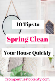 how to spring clean your house 10 tips to spring clean your house quickly from pennies to plenty