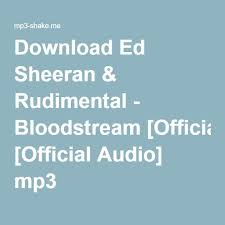 free download mp3 ed sheeran the fault in our stars download ed sheeran rudimental bloodstream official audio mp3