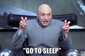 Go Sleep Meme - 20 go to sleep memes that perfectly highlight your bedtime struggles