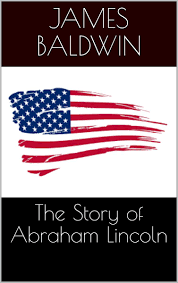 the story of abraham lincoln ebook by by james baldwin