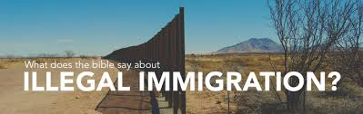 what the bible says on illegal immigration
