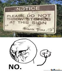 Sign Memes - stupid sign memes best collection of funny stupid sign pictures