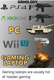Meme Laptop - gamology xboxone pc pa gaming laptop a gaming laptops are usually