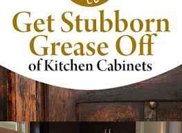 Removing Grease From Kitchen Cabinets Remove Grease Kitchen Cabinets Yeo Lab Com