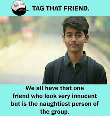 Tag A Friend Meme - dopl3r com memes tag that friend we all have that one friend