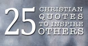 my favorite 25 christian quotes to inspire others news hear it
