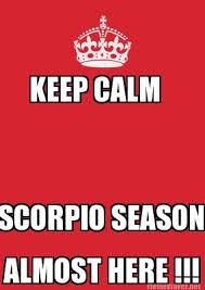 Keep Calm Generator Meme - meme maker keep calm scorpio season almost here