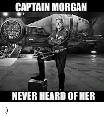 Captain Morgan Meme - captain morgan never heard of her meme on esmemes com