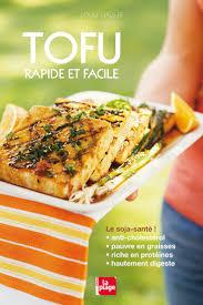 cuisiner le tofu nature tofu rapide et facile editions la plage