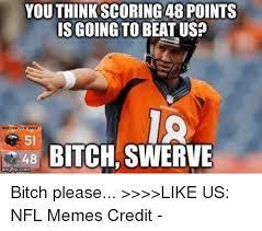 Swerve Memes - 25 best memes about bitch swerve bitch swerve memes