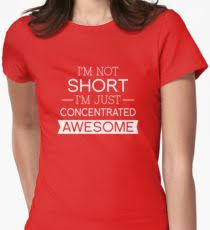 I M Not Short I M Concentrated Awesome Funny Height Joke T Shirts Redbubble