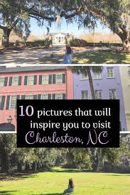 10 photos that will inspire you to visit charleston weekend