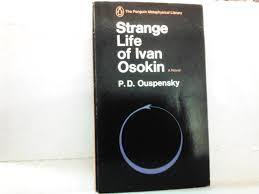 the strange life of ivan osokin a novel p d ouspensky