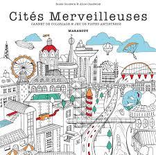Livre Coloriages Cityscapes Cites Merveilleuses Alice Chadwick
