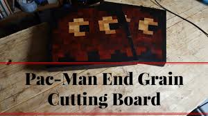 Funny Cutting Boards by How To Make An End Grain Cutting Board With Pac Man Ghost Pixel