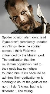 Floki Meme - spoiler opinion alert dont read if you aren t completely updated