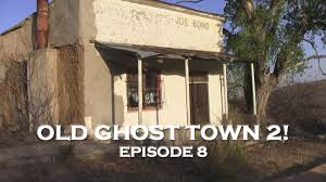 arizona ghost towns abandoned old west pt2 de ep 8 youtube