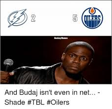 Shade Memes - 2 hockey memes and budaj isn t even in net shade tbl oilers