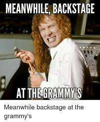 Grammy Memes - meanwhile backstage at the grammys meanwhile backstage at the