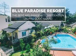blue paradise resort the best mid range accommodation on phu quoc