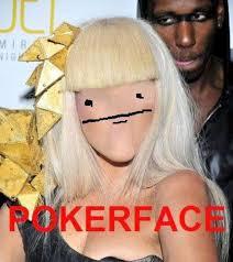 Lady Gaga Memes - funny lady gaga poker face w630