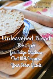 unleavened bread recipe for matzo crackers that will impress your