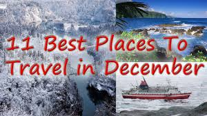 where to travel in december 11 best places to travel in december