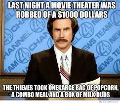 Movie Meme - last night a movie theater was robbed weknowmemes