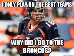 Funny Broncos Memes - peyton broncos memes quickmeme