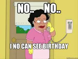 Family Guy Birthday Meme - no no i no can see birthday pictures no family guy maid