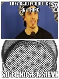 Flyers Meme - hockey meme on twitter what a sieve flyers http t co wqwjqeyk