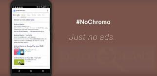 ad blocker for android chrome nochromo provides chrome like experience with ad blocking for android