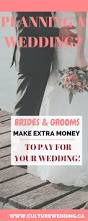 Wedding Planning On A Budget 10 Ways Brides U0026 Grooms Can Make Extra Money To Pay For Their