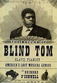 history of black friday slavery about the book u2014 the ballad of blind tom