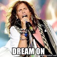 dream on aerosmith meme generator