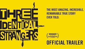 reveals the true story of three identical strangers