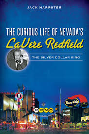 silver dollar city halloween the curious life of nevada u0027s lavere redfield the silver dollar