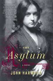 the asylum john harwood 9780544227729 amazon com books