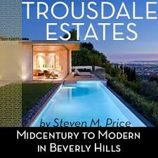 midcentury modern homes interiors a new facebook group for mcm obsessives curbed trousdale estates mid century to modern in beverly hills home