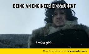 Engineering Student Meme - life of an engineering student meme funny pictures