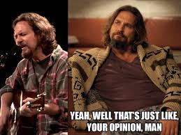 The Dude Meme - eddie vedder the dude meme guy