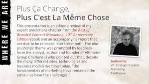 Plus Ca Change Plus C Est La Meme Chose Translate - bobcm the future of branded content marketing report summary dani