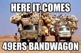 Anti 49ers Meme - here it comes 49ers bandwagon 49ers bandwagon quickmeme