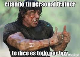 Personal Trainer Meme - cuando tu personal trainer te dice es todo por hoy meme de rambo
